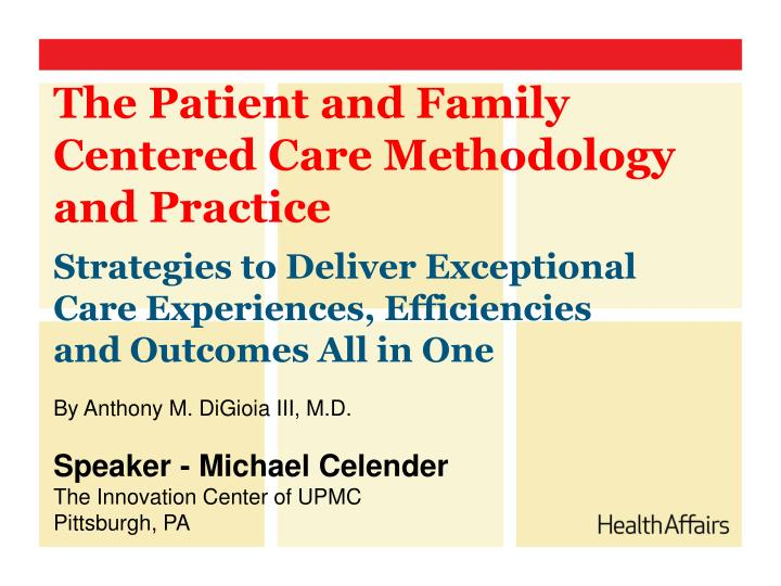 the patient and family centered care methodology and practice n.