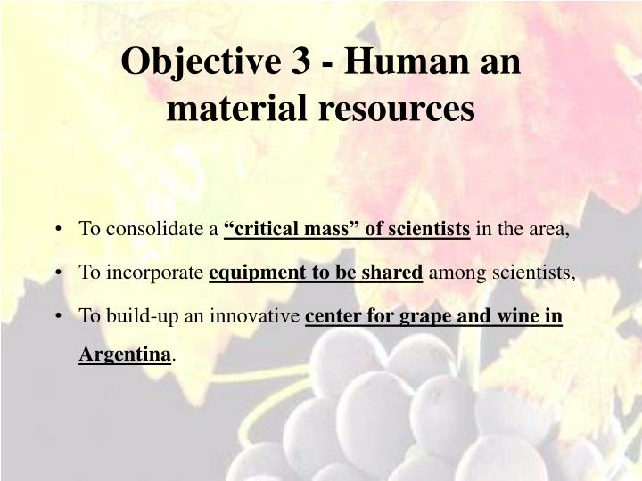 Objective 3 - Human an material resources