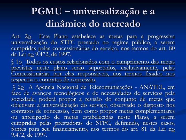 PGMU – universalização e a dinâmica do mercado