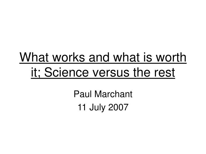 what works and what is worth it science versus the rest n.