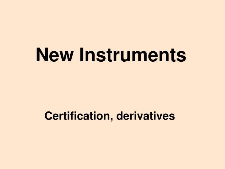 New Instruments