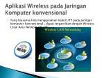 aplikasi wireless pada jaringan komputer konvensional