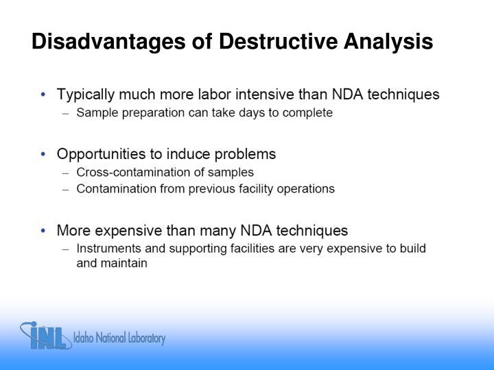 Disadvantages of Destructive Analysis