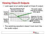 viewing class d outputs