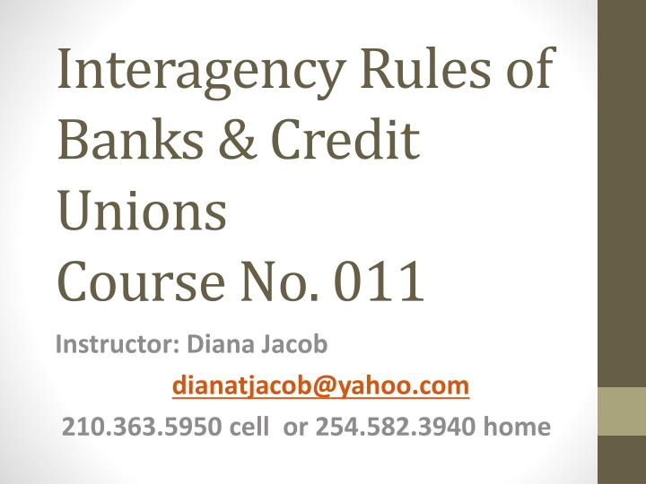interagency rules of banks credit unions course no 011 n.