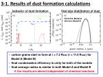 3 1 results of dust formation calculations