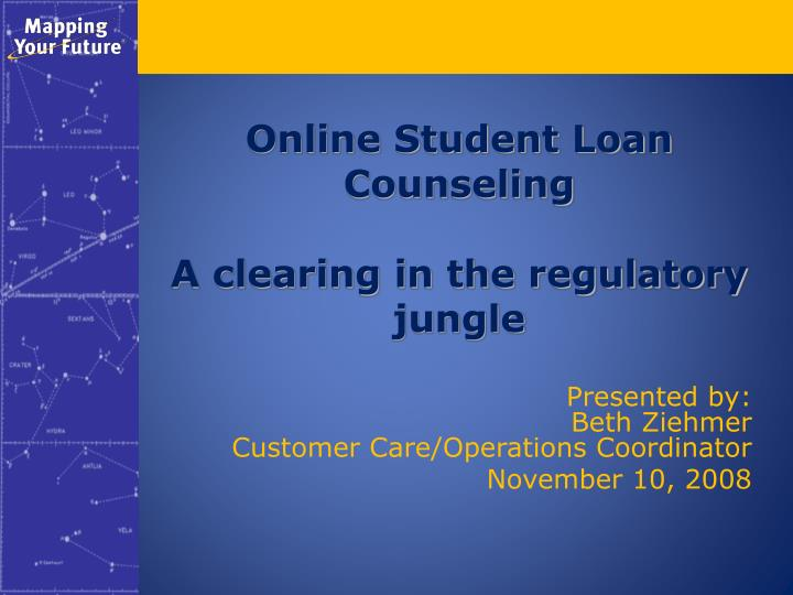 online student loan counseling a clearing in the regulatory jungle n.