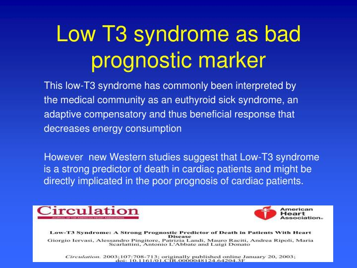 Low t3 syndrome as bad prognostic marker