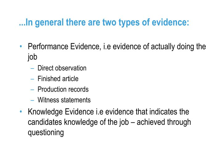 ...In general there are two types of evidence: