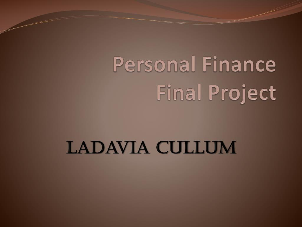 PPT - Personal Finance Final Project PowerPoint ...