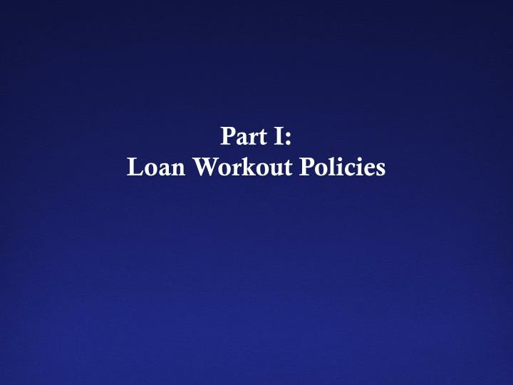 Part i loan workout policies