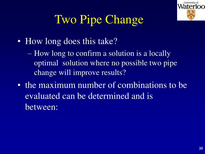 Two Pipe Change