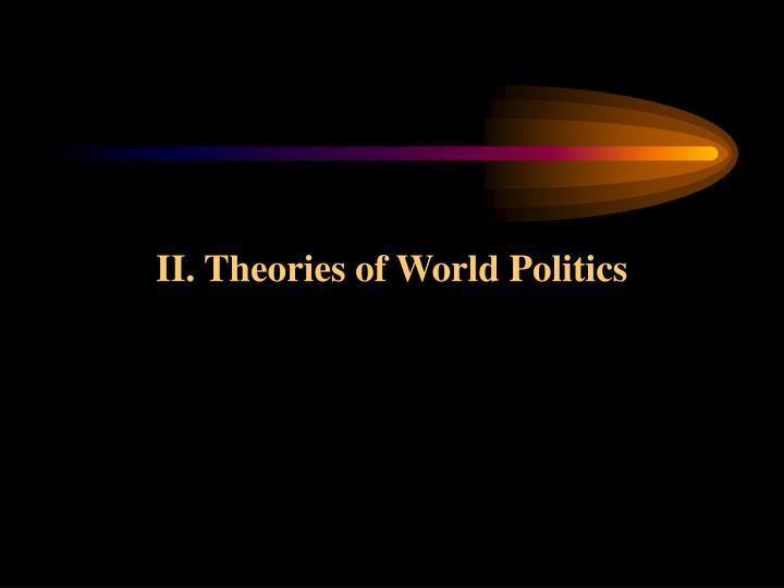 II. Theories of World Politics