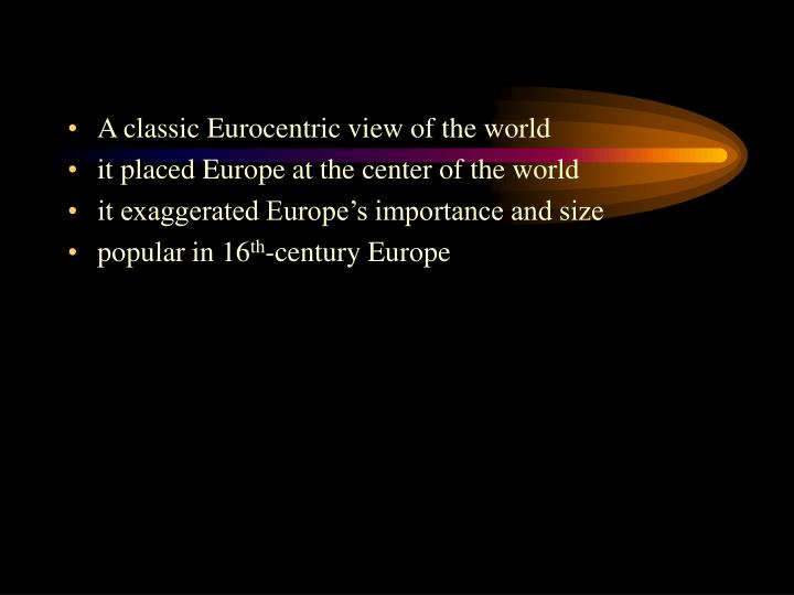 A classic Eurocentric view of the world