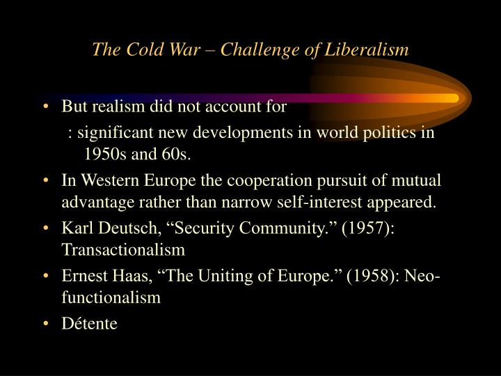 The Cold War – Challenge of Liberalism