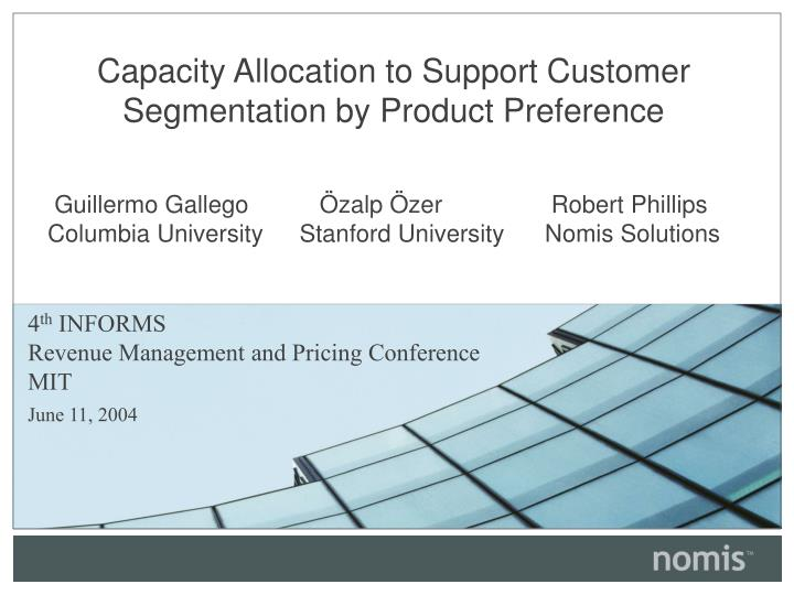 Capacity allocation to support customer segmentation by product preference