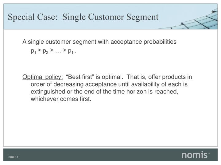 Special Case:  Single Customer Segment
