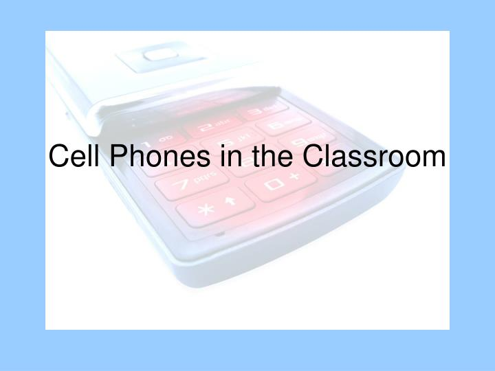 cell phones in the classroom n.