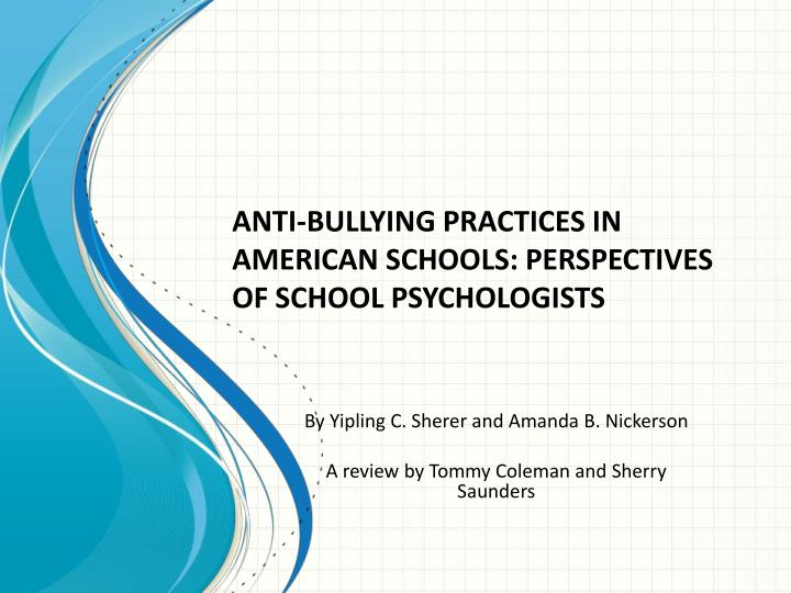Anti bullying practices in american schools perspectives of school psychologists