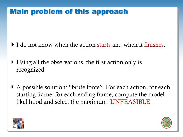 Main problem of this approach