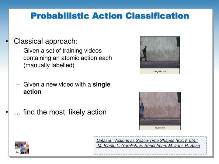 Probabilistic Action Classification