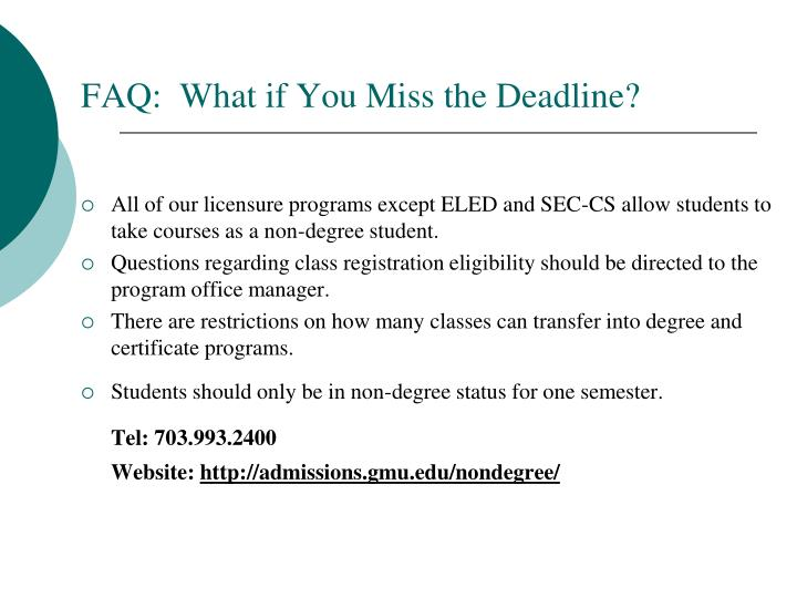 FAQ:  What if You Miss the Deadline?