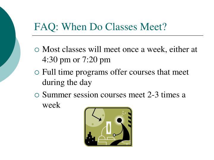 FAQ: When Do Classes Meet?