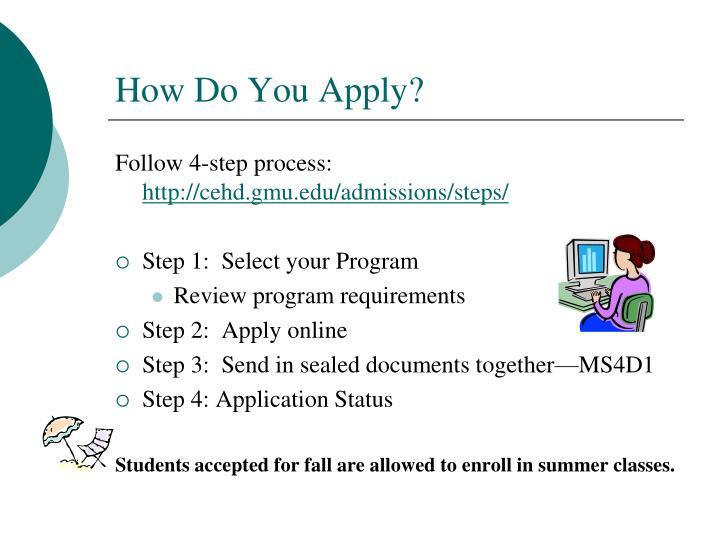 How Do You Apply?
