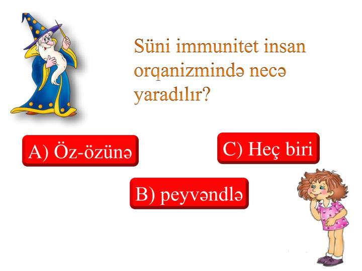 Süni immunitet insan orqanizmində necə yaradılır?
