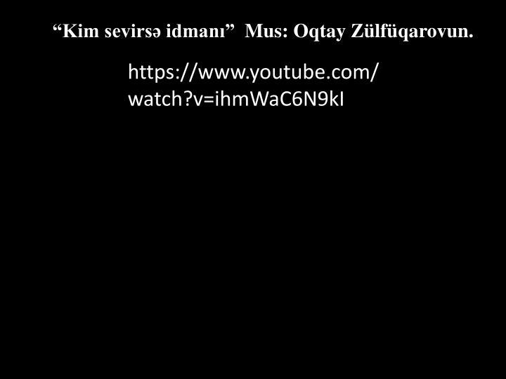 """""""Kim sevirsə idmanı""""  Mus: Oqtay Zülfüqarovun."""