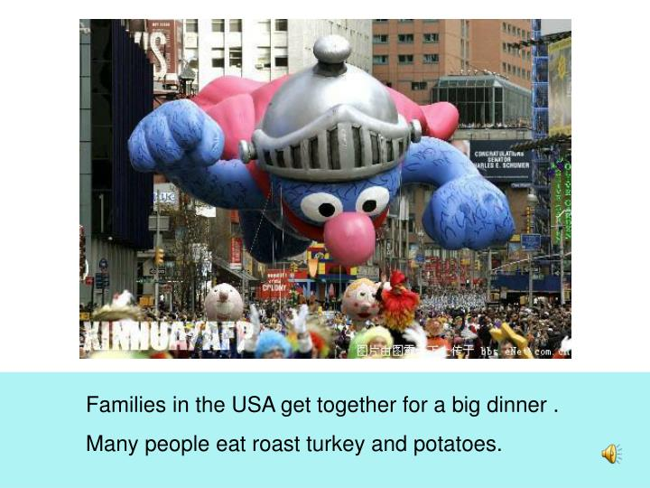 Families in the USA get together for a big dinner .