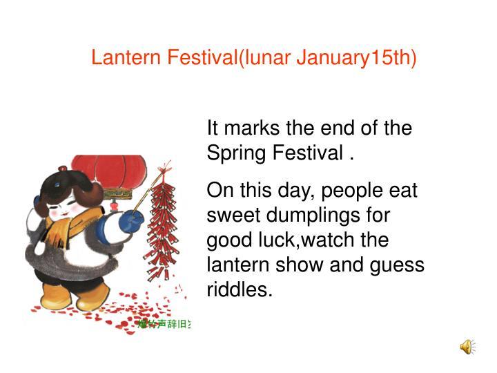 Lantern Festival(lunar January15th)