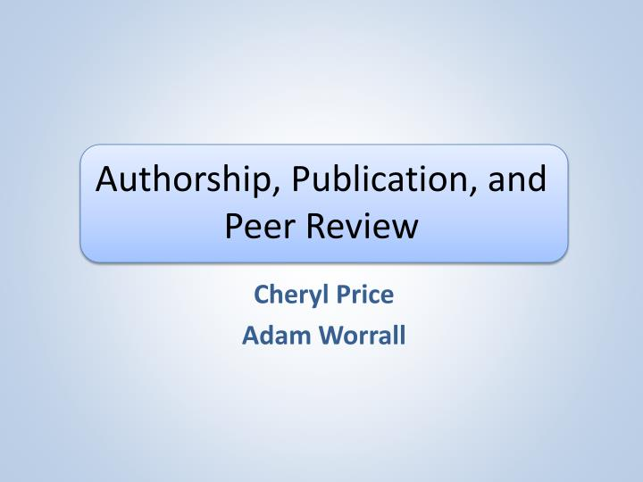 authorship publication and peer review n.