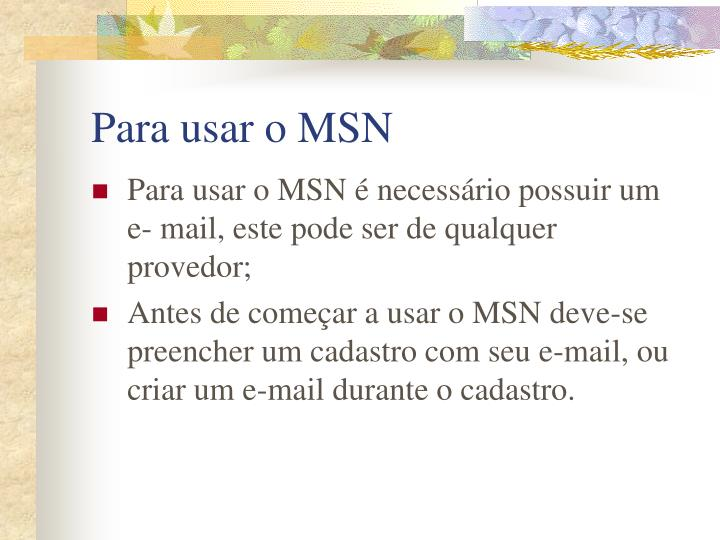 Para usar o MSN
