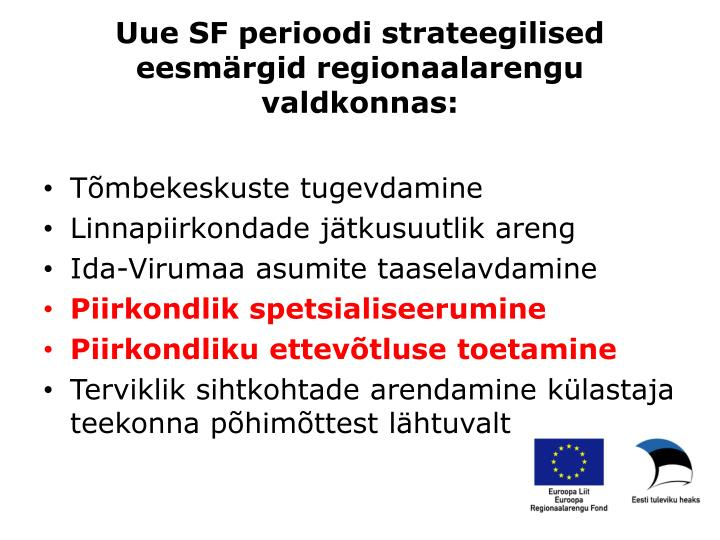 Uue sf perioodi strateegilised eesm rgid regionaalarengu valdkonnas