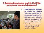 c dagdag pahirap lamang ang k to 12 ni pnoy sa mga guro mag aaral at magulang7