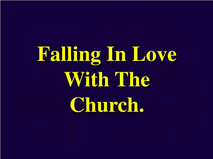 falling in love with the church n.