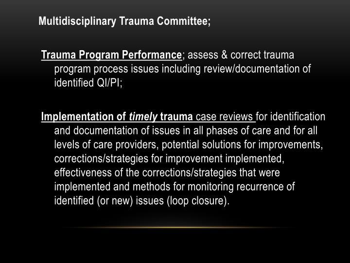 Multidisciplinary Trauma Committee;