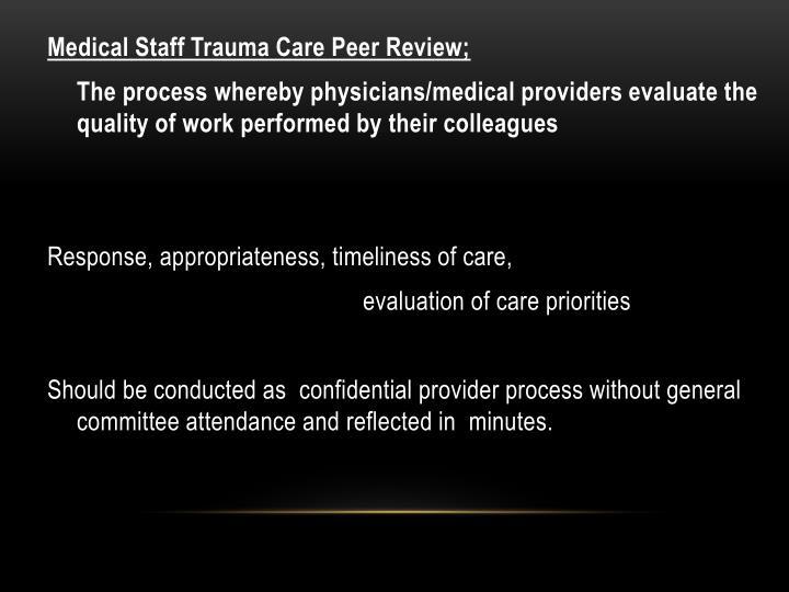 Medical Staff Trauma Care Peer Review;