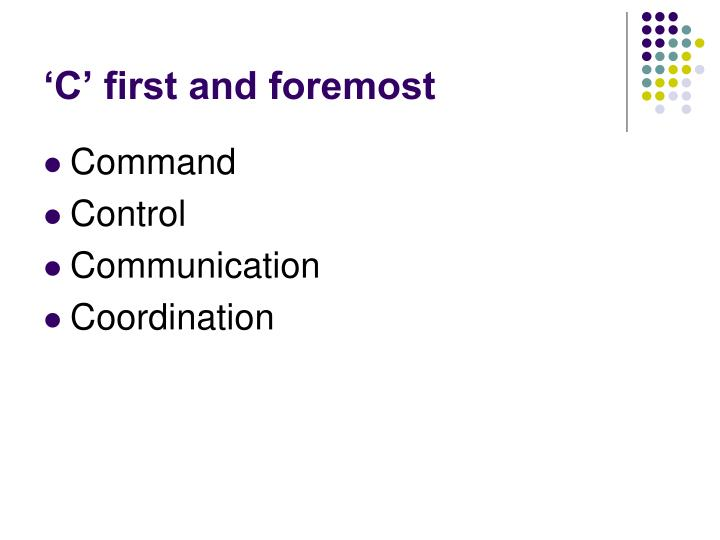 'C' first and foremost