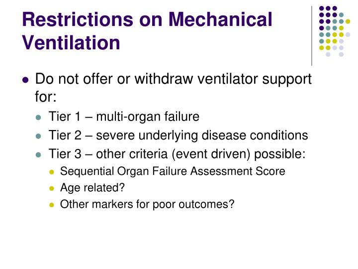 Restrictions on Mechanical Ventilation