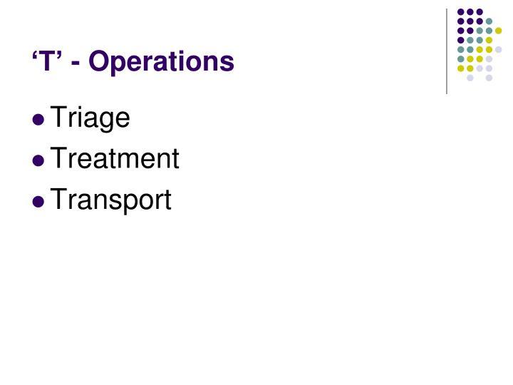 'T' - Operations