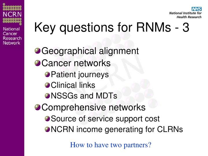 Key questions for RNMs - 3