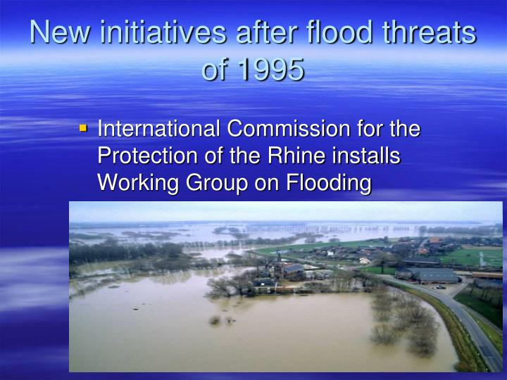 New initiatives after flood threats of 1995