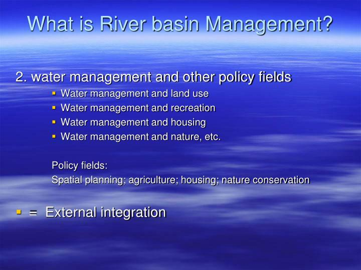 What is River basin Management?