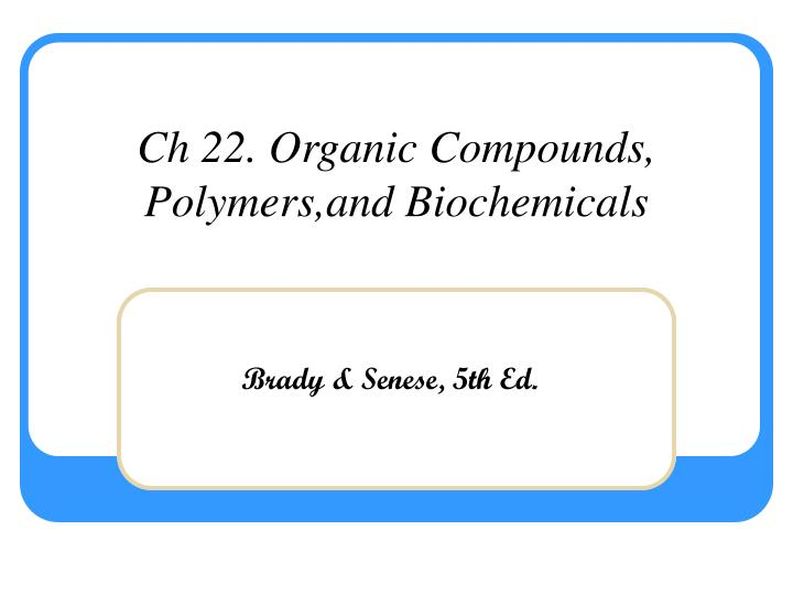 ch 22 organic compounds polymers and biochemicals n.
