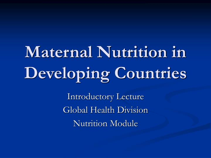 maternal nutrition in developing countries n.