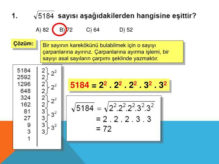 A) 82       B) 72         C) 64             D) 52
