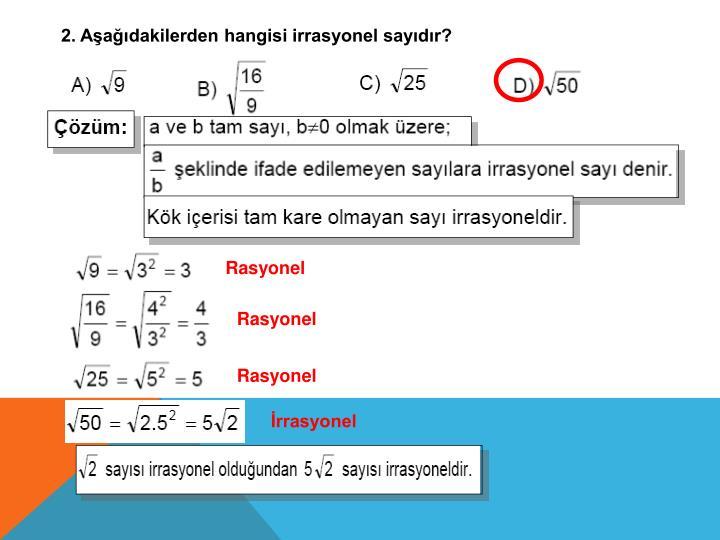 2. Aşağıdakilerden hangisi irrasyonel sayıdır?