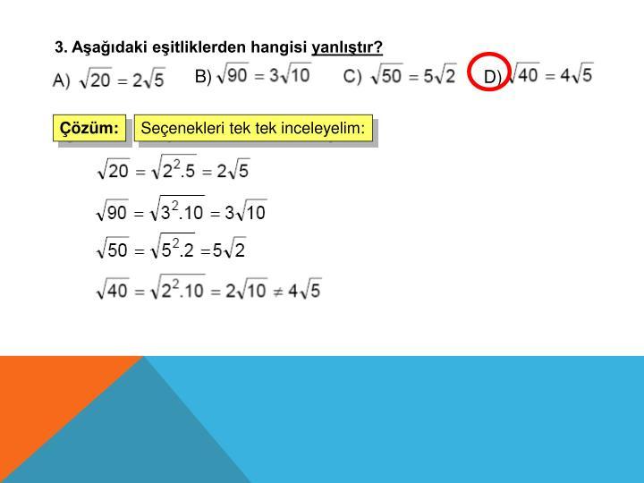 3. Aşağıdaki eşitliklerden hangisi